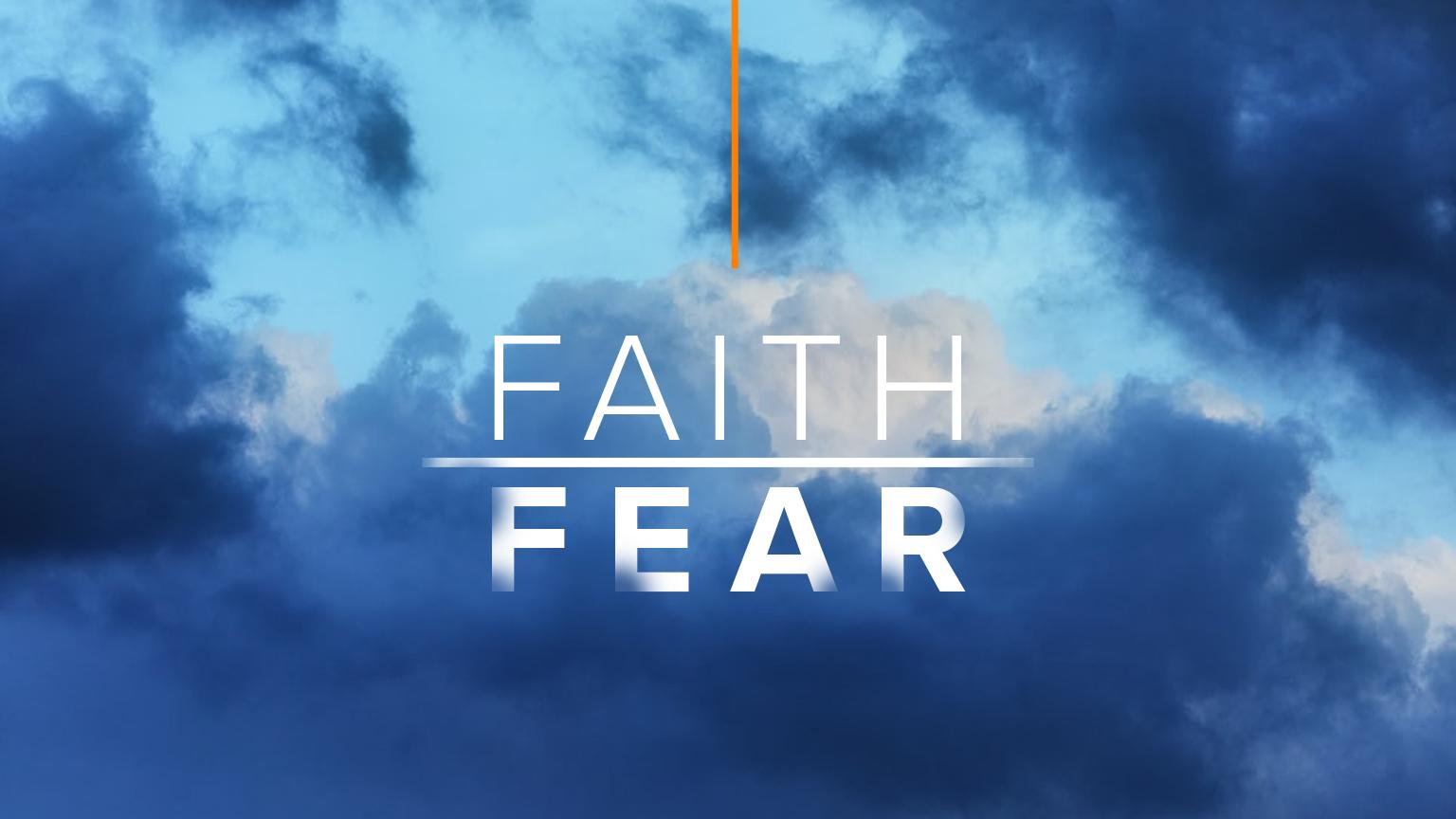 7-15_Blog_Faith over Fear